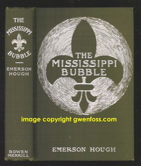 Image for Mississippi Bubble, 1e, First Edition, 1902 :  How the Star of Good Fortune Rose and Set and Rose Again, by a Woman's Grace, for One John Law of Lauristan, a Novel