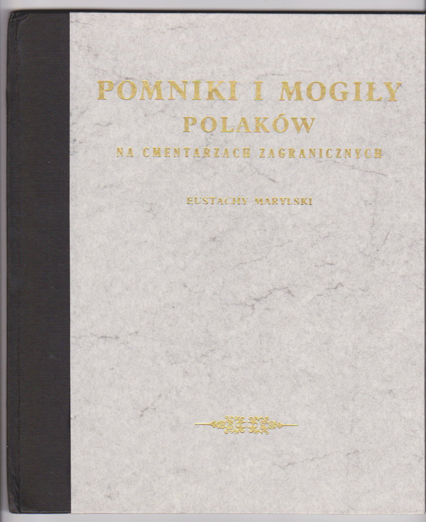 Image for Pomniki i Mogily Polakow na Cmentarzach Zagranicznych :  Polish Monuments and Tombs in Cemeteries of Foreign Lands